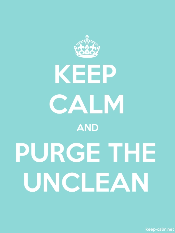 KEEP CALM AND PURGE THE UNCLEAN - white/lightblue - Default (600x800)