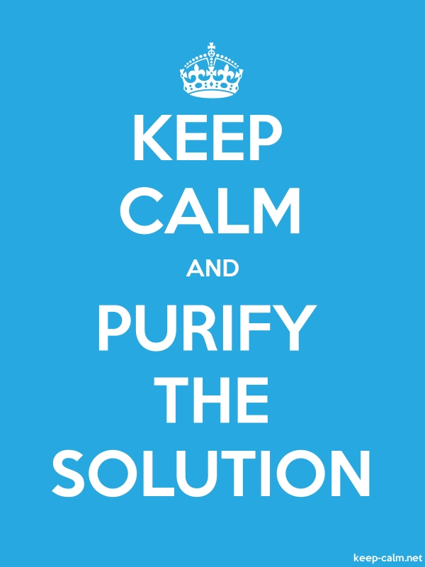 KEEP CALM AND PURIFY THE SOLUTION - white/blue - Default (600x800)