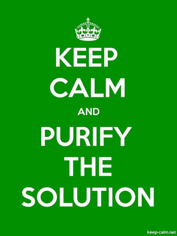 KEEP CALM AND PURIFY THE SOLUTION - white/green - Default (600x800)