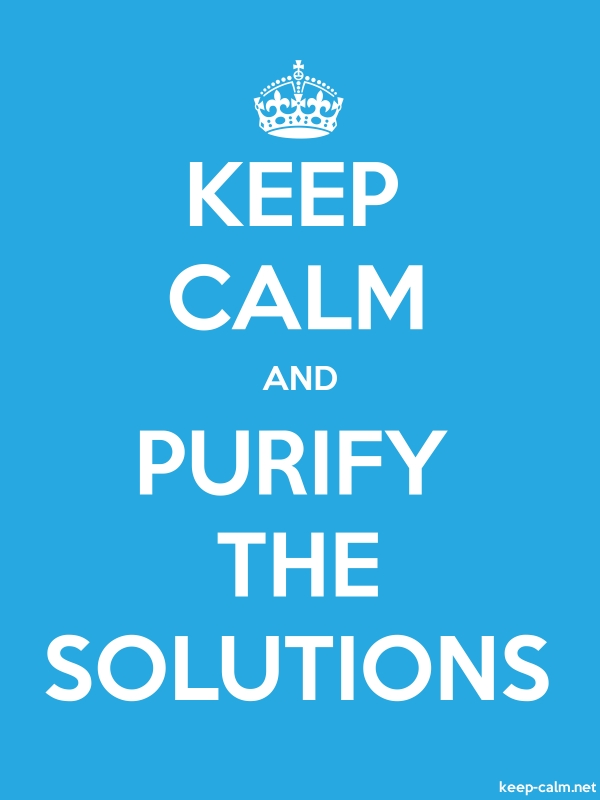 KEEP CALM AND PURIFY THE SOLUTIONS - white/blue - Default (600x800)