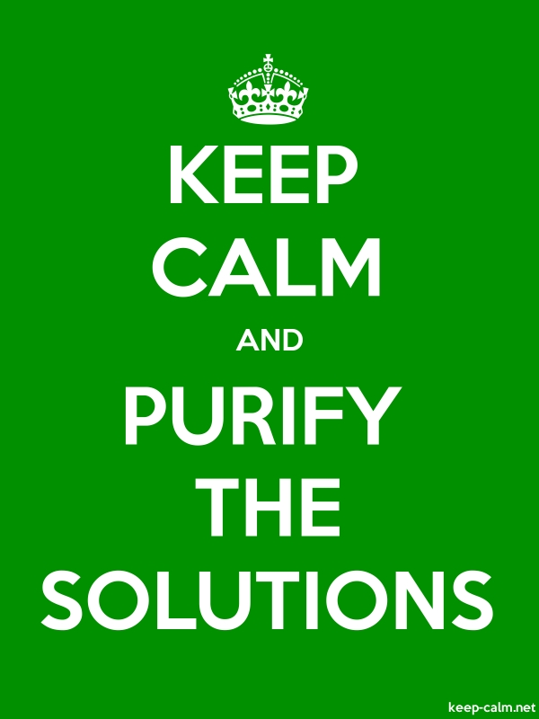 KEEP CALM AND PURIFY THE SOLUTIONS - white/green - Default (600x800)
