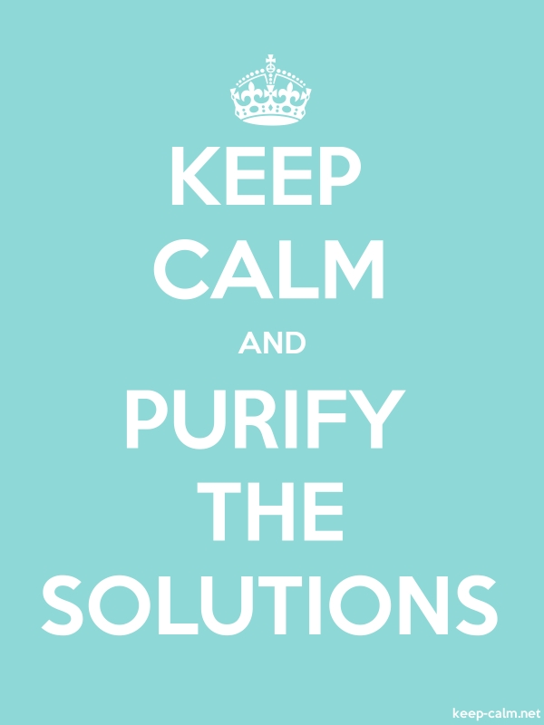 KEEP CALM AND PURIFY THE SOLUTIONS - white/lightblue - Default (600x800)
