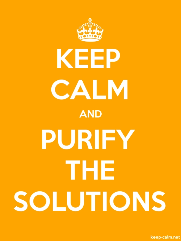KEEP CALM AND PURIFY THE SOLUTIONS - white/orange - Default (600x800)