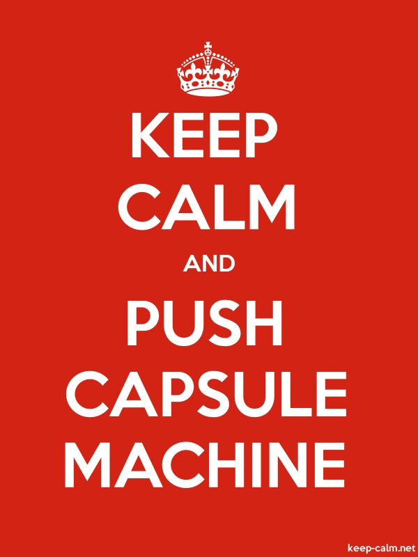KEEP CALM AND PUSH CAPSULE MACHINE - white/red - Default (600x800)