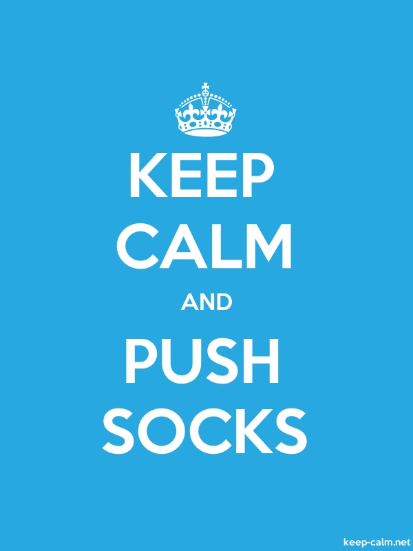 KEEP CALM AND PUSH SOCKS - white/blue - Default (600x800)