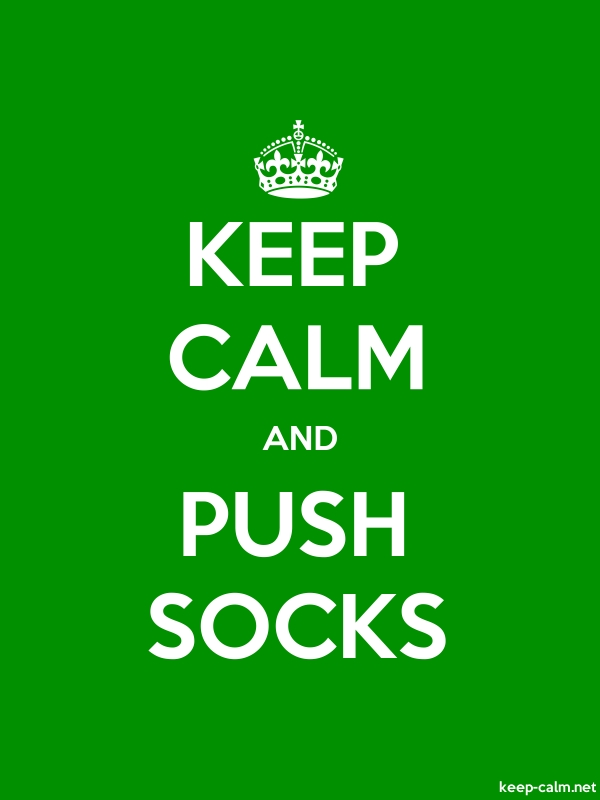 KEEP CALM AND PUSH SOCKS - white/green - Default (600x800)