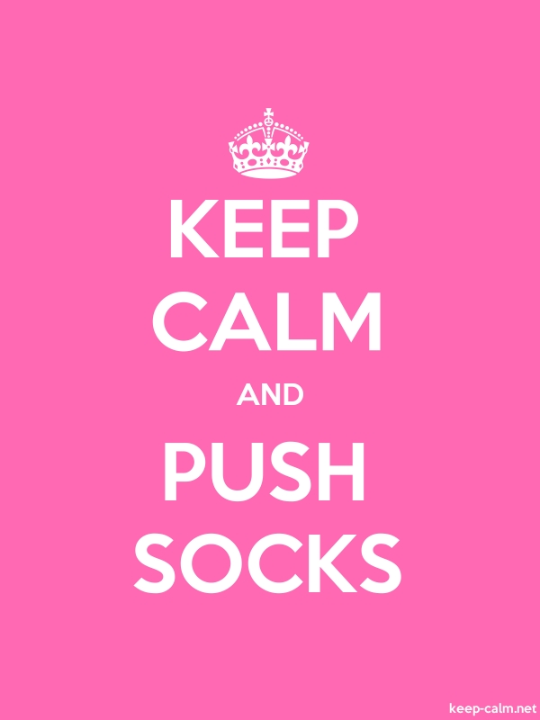 KEEP CALM AND PUSH SOCKS - white/pink - Default (600x800)