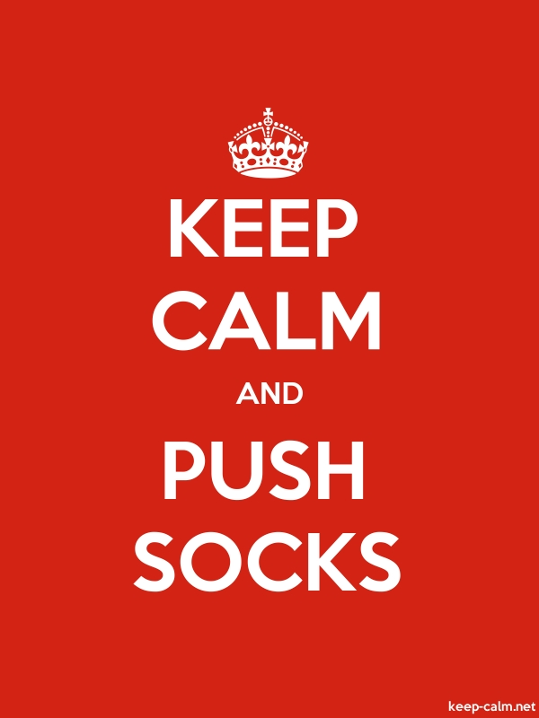 KEEP CALM AND PUSH SOCKS - white/red - Default (600x800)