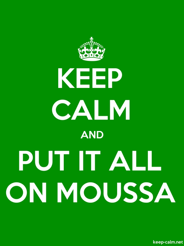 KEEP CALM AND PUT IT ALL ON MOUSSA - white/green - Default (600x800)