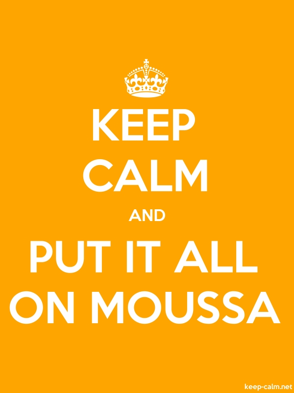 KEEP CALM AND PUT IT ALL ON MOUSSA - white/orange - Default (600x800)