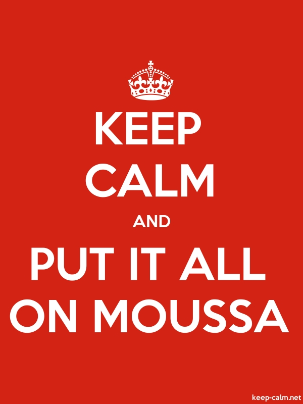 KEEP CALM AND PUT IT ALL ON MOUSSA - white/red - Default (600x800)