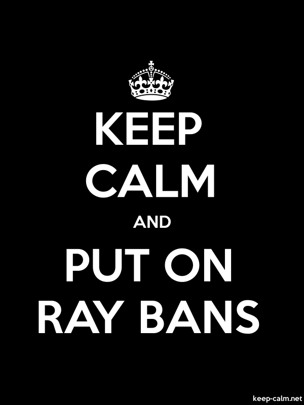 KEEP CALM AND PUT ON RAY BANS - white/black - Default (600x800)