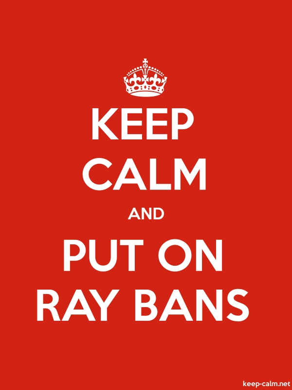 KEEP CALM AND PUT ON RAY BANS - white/red - Default (600x800)