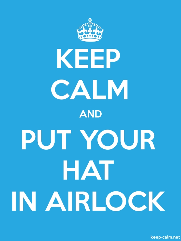 KEEP CALM AND PUT YOUR HAT IN AIRLOCK - white/blue - Default (600x800)