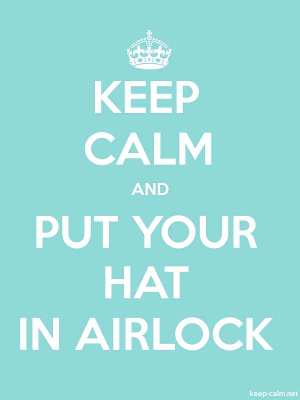 KEEP CALM AND PUT YOUR HAT IN AIRLOCK - white/lightblue - Default (600x800)