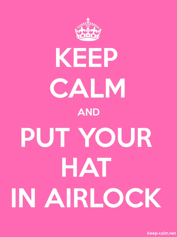 KEEP CALM AND PUT YOUR HAT IN AIRLOCK - white/pink - Default (600x800)