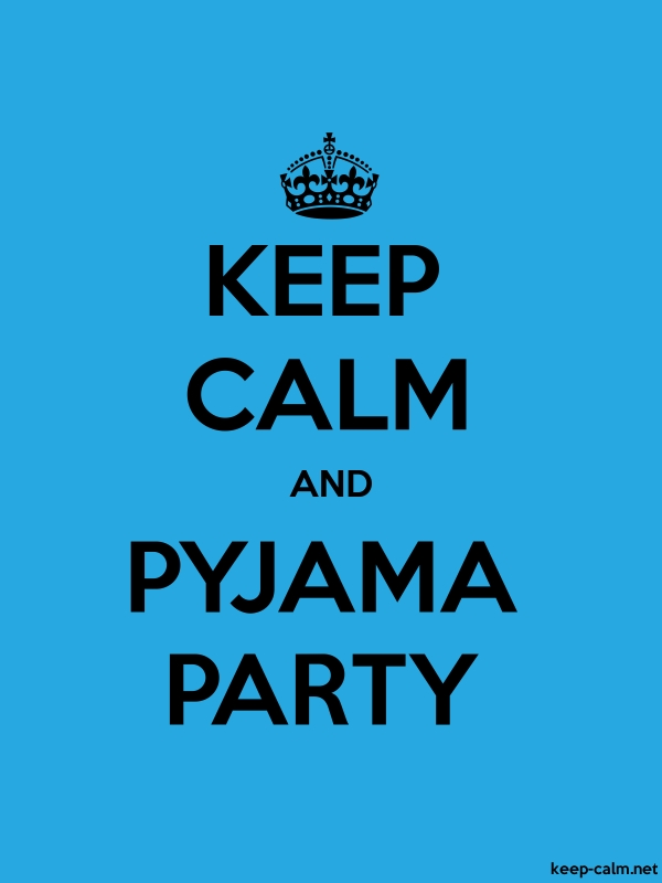KEEP CALM AND PYJAMA PARTY - black/blue - Default (600x800)