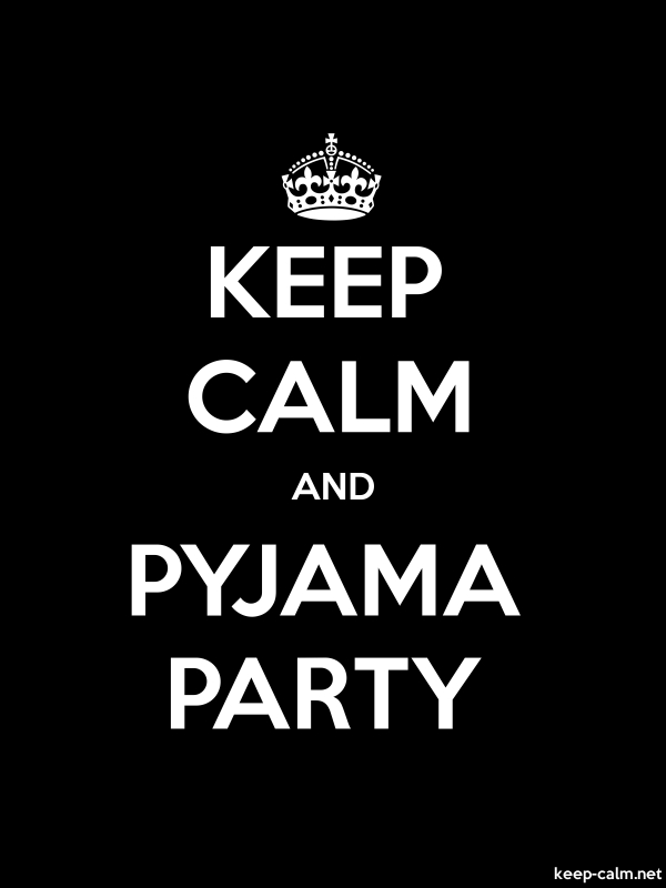 KEEP CALM AND PYJAMA PARTY - white/black - Default (600x800)