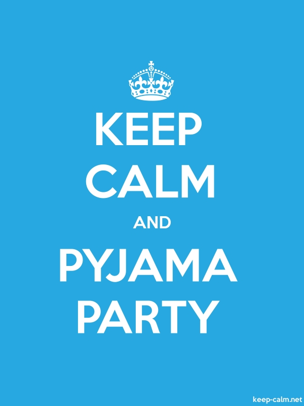 KEEP CALM AND PYJAMA PARTY - white/blue - Default (600x800)