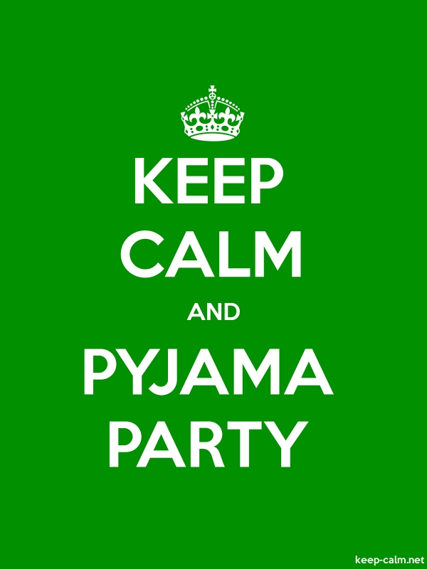 KEEP CALM AND PYJAMA PARTY - white/green - Default (600x800)