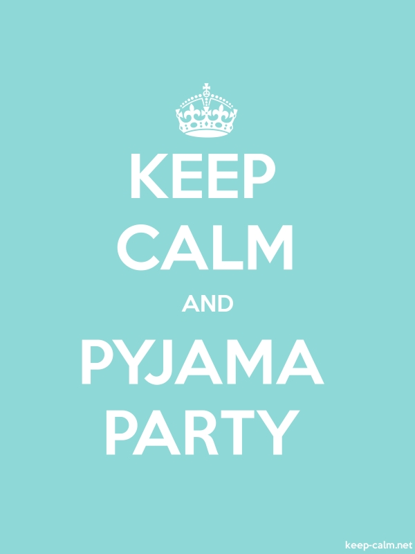 KEEP CALM AND PYJAMA PARTY - white/lightblue - Default (600x800)
