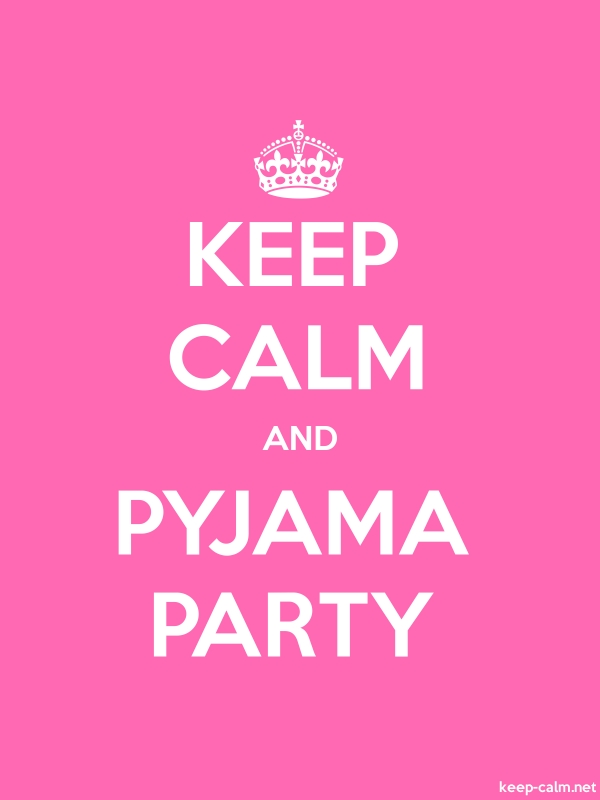 KEEP CALM AND PYJAMA PARTY - white/pink - Default (600x800)