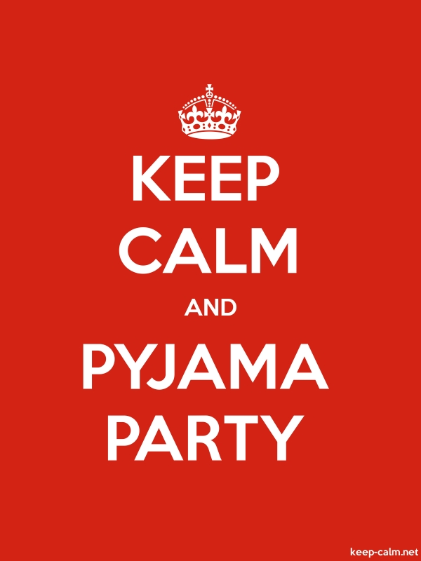 KEEP CALM AND PYJAMA PARTY - white/red - Default (600x800)