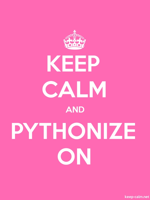 KEEP CALM AND PYTHONIZE ON - white/pink - Default (600x800)