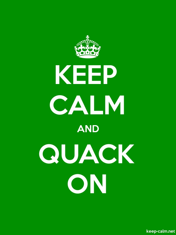 KEEP CALM AND QUACK ON - white/green - Default (600x800)