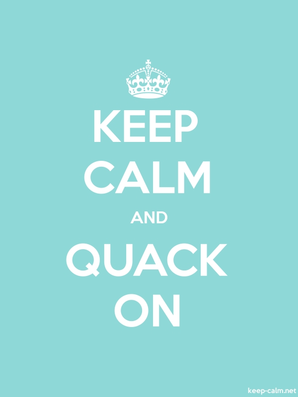 KEEP CALM AND QUACK ON - white/lightblue - Default (600x800)