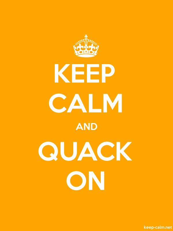 KEEP CALM AND QUACK ON - white/orange - Default (600x800)