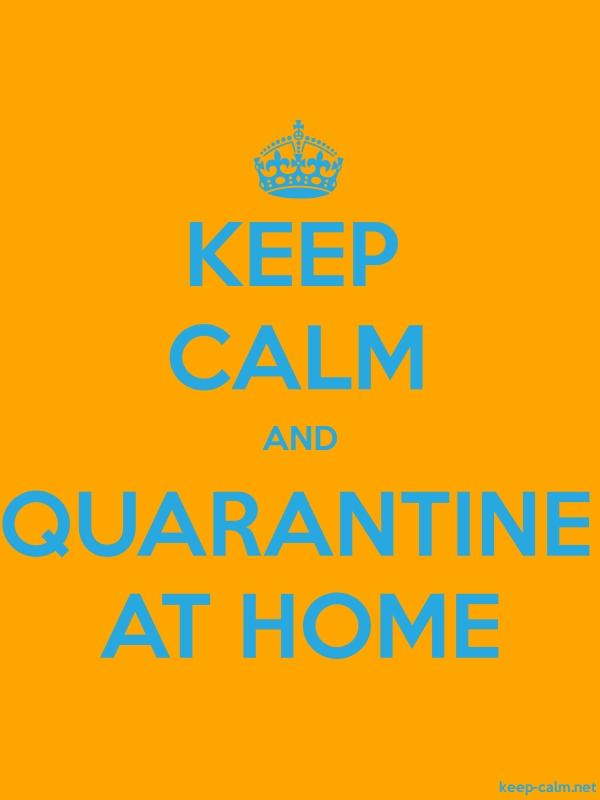 KEEP CALM AND QUARANTINE AT HOME - blue/orange - Default (600x800)