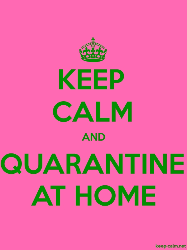 KEEP CALM AND QUARANTINE AT HOME - green/pink - Default (600x800)