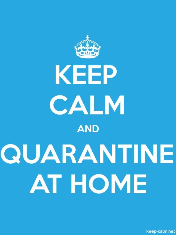 KEEP CALM AND QUARANTINE AT HOME - white/blue - Default (600x800)