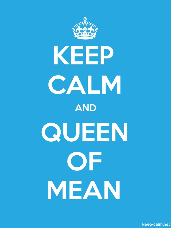 KEEP CALM AND QUEEN OF MEAN - white/blue - Default (600x800)