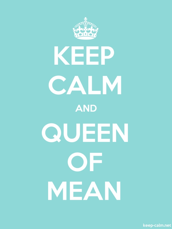 KEEP CALM AND QUEEN OF MEAN - white/lightblue - Default (600x800)