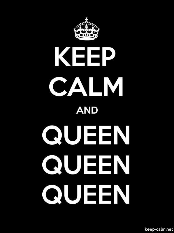 KEEP CALM AND QUEEN QUEEN QUEEN - white/black - Default (600x800)