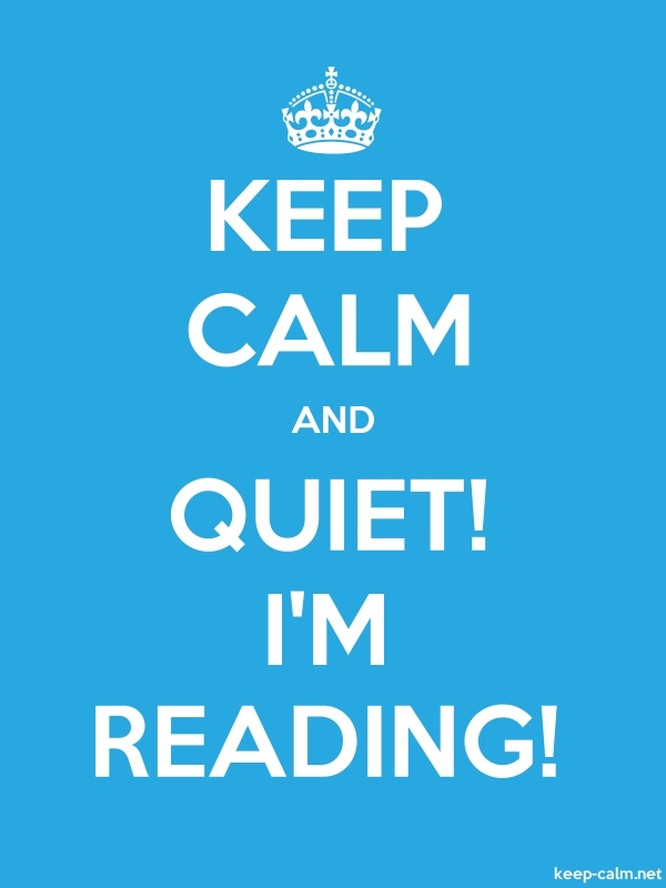 KEEP CALM AND QUIET! I'M READING! - white/blue - Default (600x800)