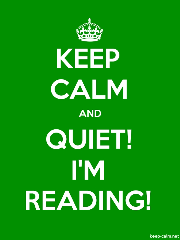 KEEP CALM AND QUIET! I'M READING! - white/green - Default (600x800)