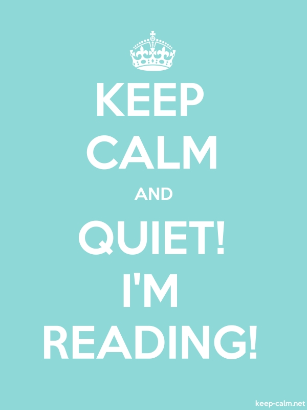 KEEP CALM AND QUIET! I'M READING! - white/lightblue - Default (600x800)