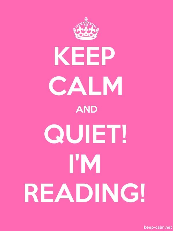 KEEP CALM AND QUIET! I'M READING! - white/pink - Default (600x800)