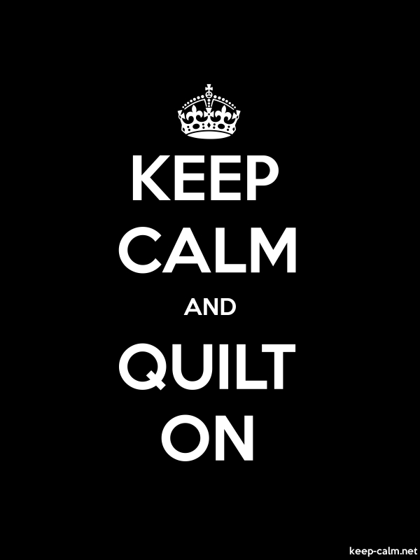 KEEP CALM AND QUILT ON - white/black - Default (600x800)