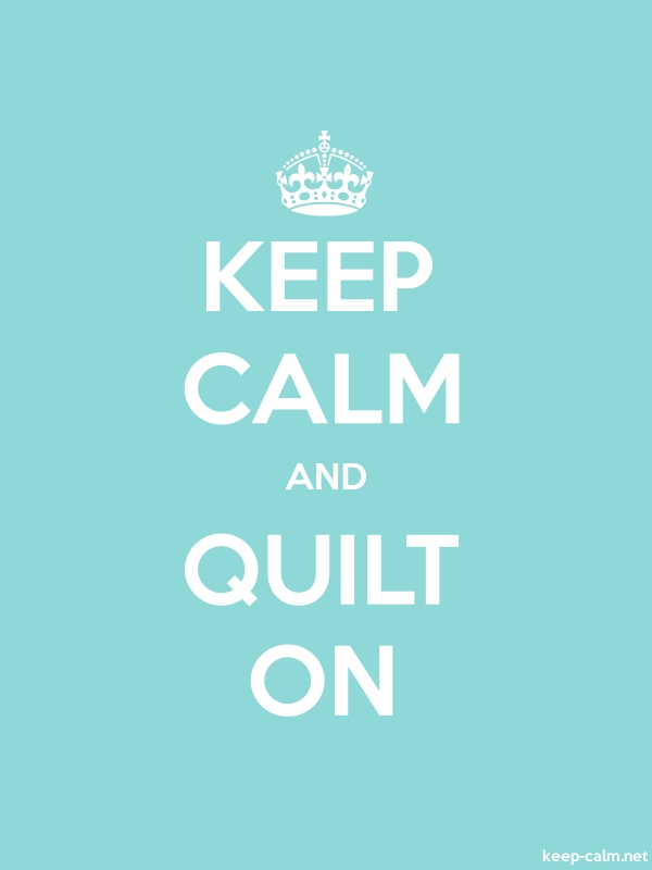 KEEP CALM AND QUILT ON - white/lightblue - Default (600x800)