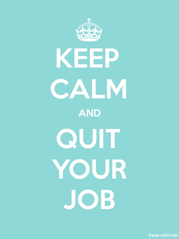 KEEP CALM AND QUIT YOUR JOB - white/lightblue - Default (600x800)