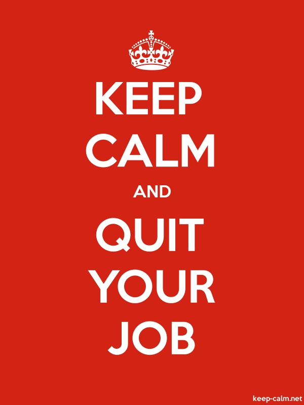 KEEP CALM AND QUIT YOUR JOB - white/red - Default (600x800)