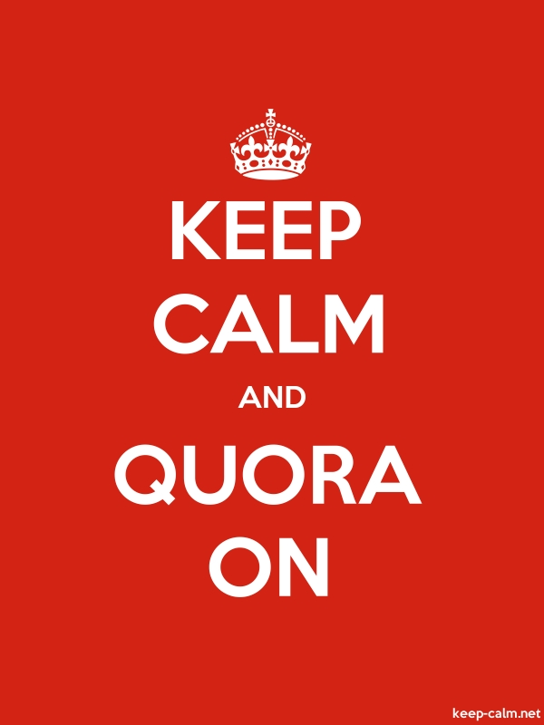 KEEP CALM AND QUORA ON - white/red - Default (600x800)