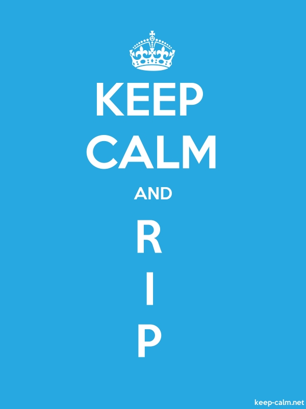 KEEP CALM AND R I P - white/blue - Default (600x800)