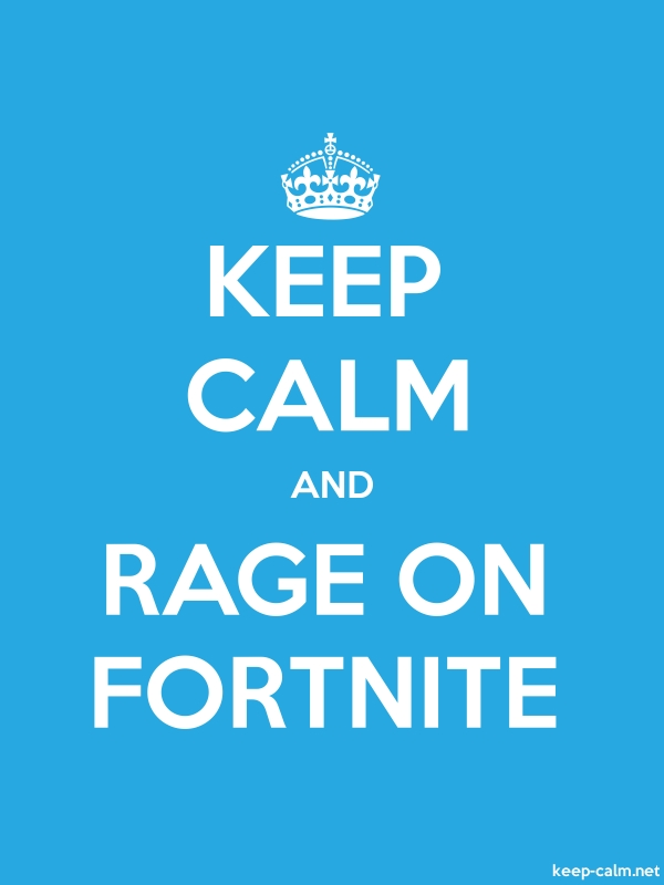 KEEP CALM AND RAGE ON FORTNITE - white/blue - Default (600x800)
