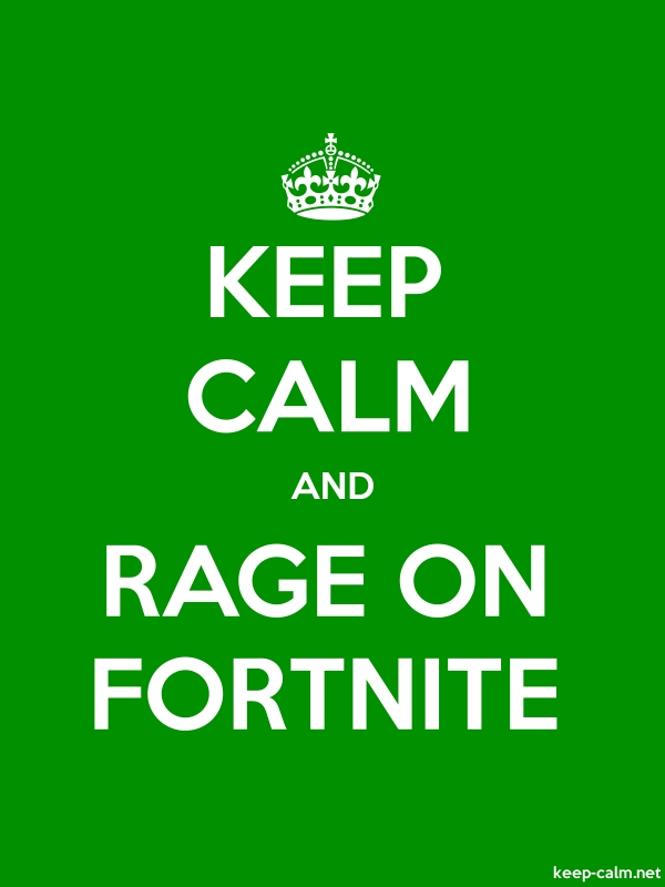 KEEP CALM AND RAGE ON FORTNITE - white/green - Default (600x800)