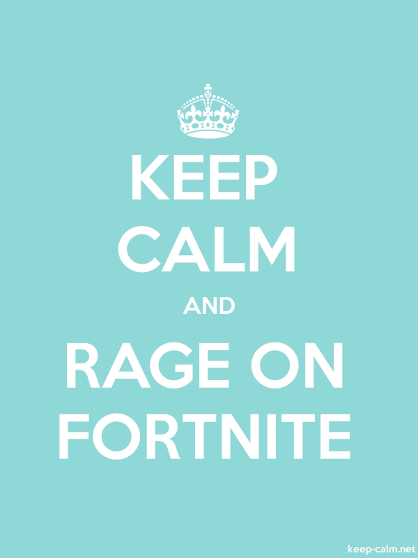 KEEP CALM AND RAGE ON FORTNITE - white/lightblue - Default (600x800)
